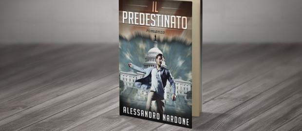 """Esce """"Il Predestinato"""", il nuovo romanzo di Alessandro Nardone"""